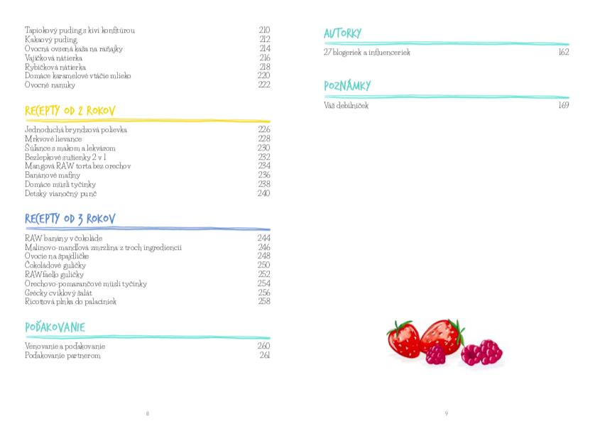 5682ff686 O nádherné grafické spracovanie receptov a ilustrácii v knihe sa postarala  Petra Esterling, ktorá sa venuje fotografii, foodstylingu, natáčaniu  receptov, ...