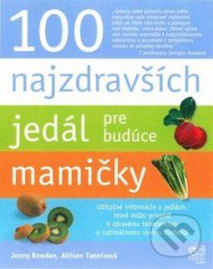 Kniha 100 najzdravších jedál pre budúce mamičky